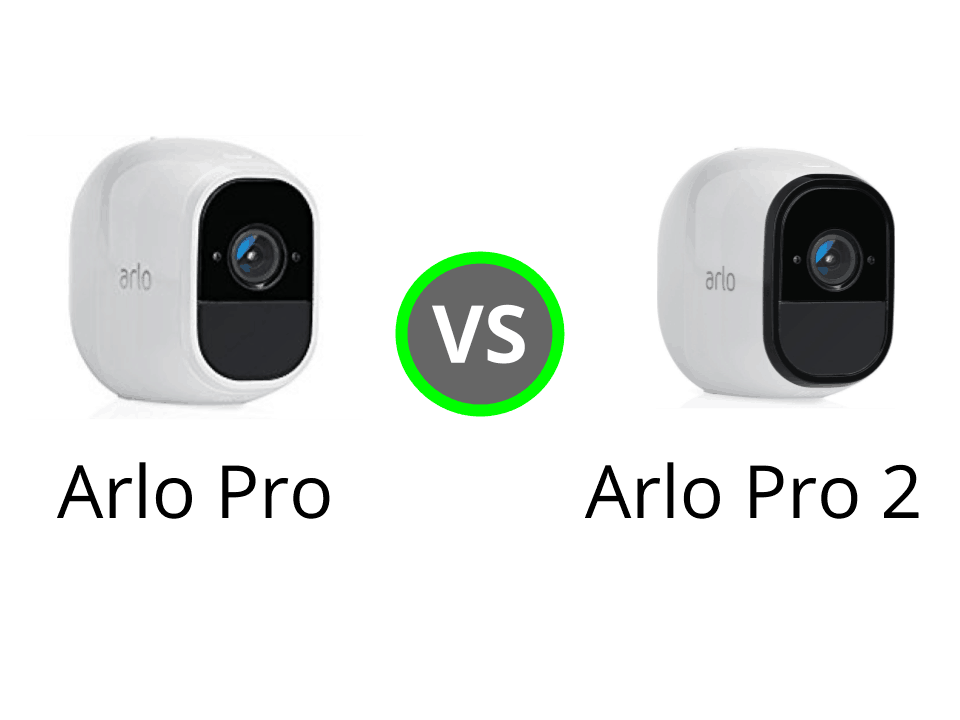 Arlo Pro vs Arlo Pro 2: Should You Upgrade? [Updated May