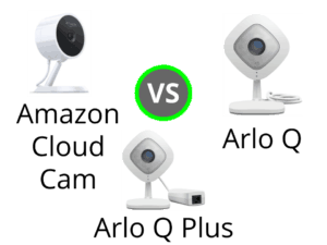Amazon Cloud Cam vs Arlo Q vs Arlo Q Plus