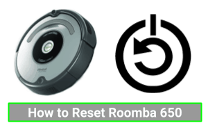 How to Reset a Roomba 650