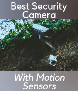 Best Motion Sensor Outdoor Camera