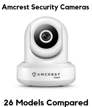 Amcrest Security Cameras- 26 Models Compared – MySmartaHome
